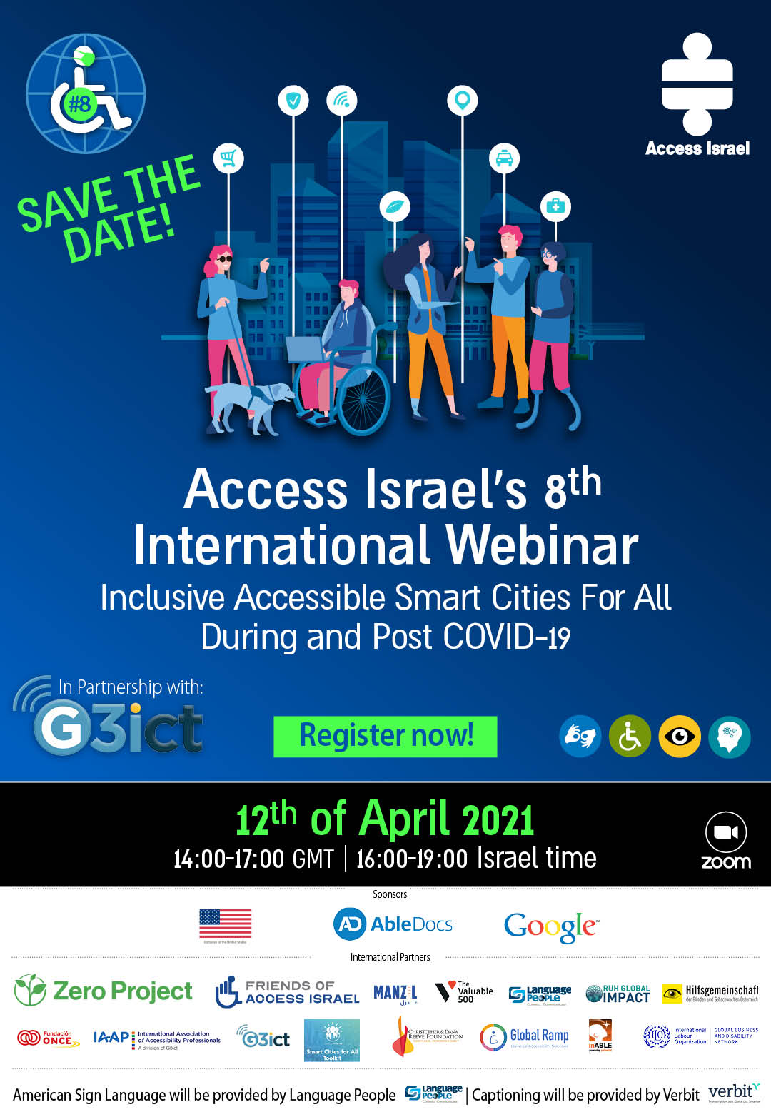 Save the Date! Access Israel´s 8th Intenational Webinar: Inclusive Accessible Smart Cities For All During and Post COVID-19. Register now! 12th of April 2021, 14:00-17:00 GMT, 16:00-19:00 Israel time